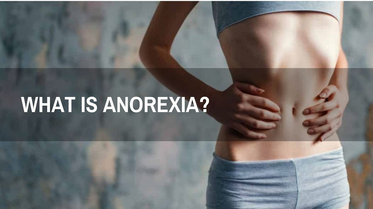 Anorexia - What is Anorexia