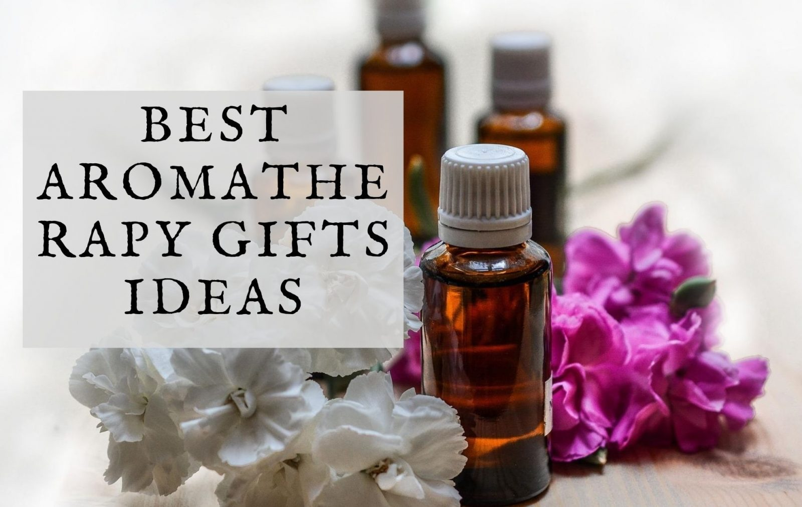 Best Aromatherapy Gifts Ideas