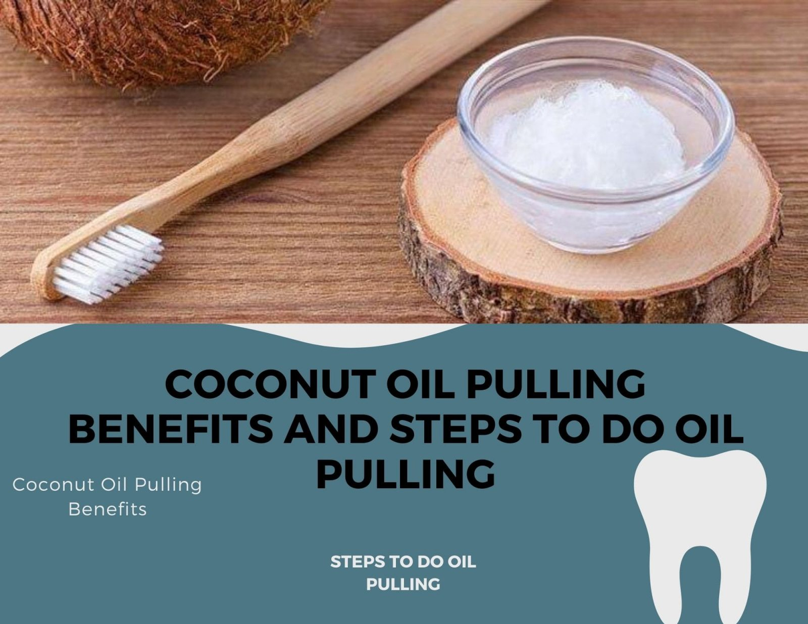 Coconut Oil Pulling Benefits and Steps to Do Oil Pulling