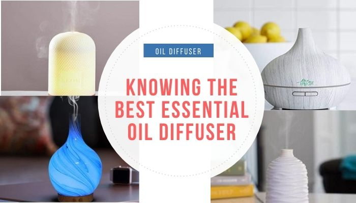Knowing the Best Essential Oil Diffuser