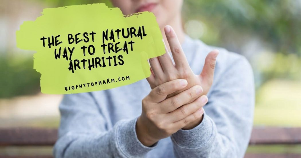 The Best Natural Way to Treat Arthritis