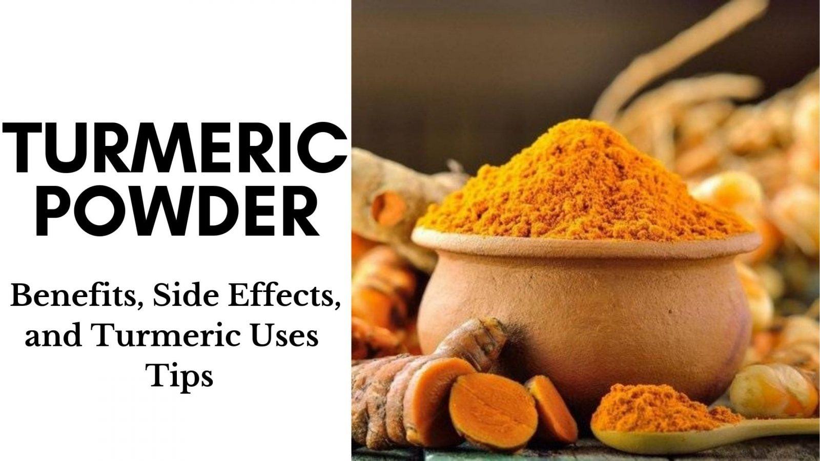 Turmeric Powder Benefits, Side Effects, and Tips