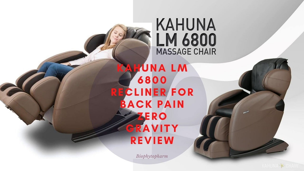 Kahuna LM 6800 Recliner for Back Pain Zero Gravity Review